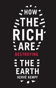 How the rich are destroying